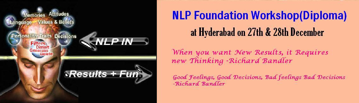 Book Online Tickets for NLP Foundation Workshop(Diploma) at Hyde, Hyderabad. NLP Foundation Workshop(Diploma) at Hyderabad 