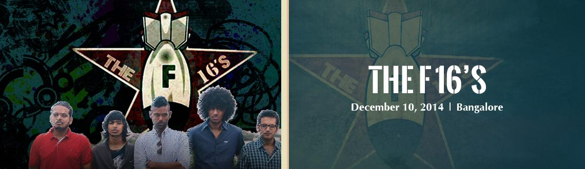 Book Online Tickets for THE F16S, Bengaluru. The F16s play alternative dance music borne out of frustration with a barren and flaccid cityscape. The band has an EP out, named \\\'Kaleidoscope\\\'. Consisting of seven songs, the record acts as an effective acid test, laying the groundwork for an