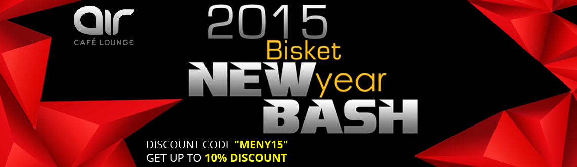 Bisket New Year Bash 2015 @ Air Lounge