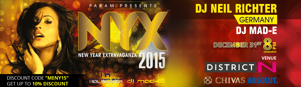 NYX - New Year Extravaganza 2015 @ N-District