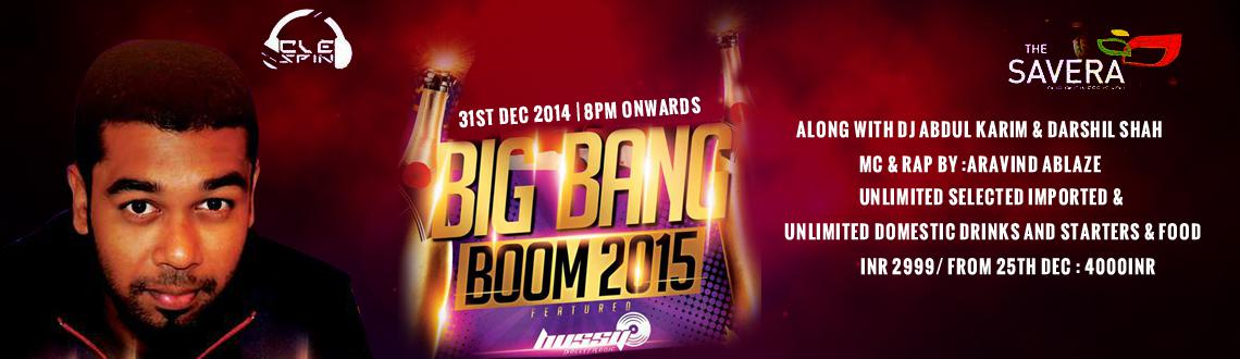 Book Online Tickets for Big Bang Boom 2015, Chennai. We promises a night of fun, frolic & world class musical entertainment to ring in anotherfantastic New Year 2015, which will be transformed into a smorgasbord of entertainment   Along with Dj Abdul Karim #Mc : Imiti & N
