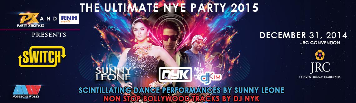 Book Online Tickets for Switch NYE 2015 with SUNNY LEONE and DJ , Hyderabad. Switch NYE 2015 with SUNNY LEONE and DJ NYK