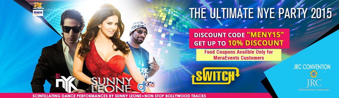 Book Online Tickets for Switch NYE 2015 with SUNNY LEONE and DJ , Hyderabad. Special Note: Food Coupens avaliable only for the Bookings done through MeraEvents.com