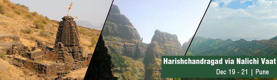 Book Online Tickets for Trek to Harishchandragad via Nalichi Vaa, Pune. Rockface Adventure Camping and Expeditions is up with the most wanted trek of Maharashtra. Harishchandragad via the \\'nerve wreking\\' Nalichi Vaat. PFB details: