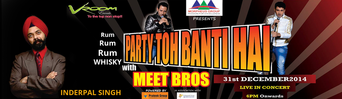 Book Online Tickets for PARTY TOH BANTI HAI WITH MEET BROS, Noida.  \\\