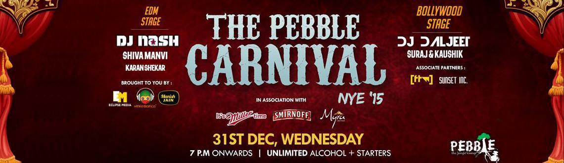 THE PEBBLES CARNIVAL NYE 2015