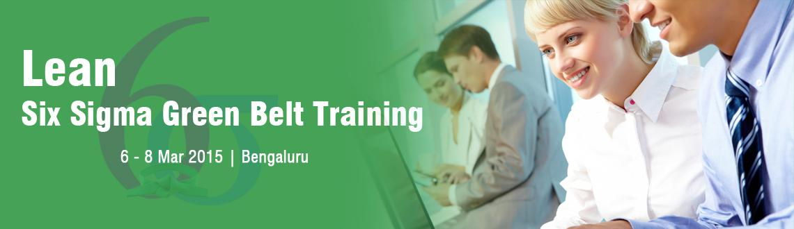 Six Sigma Green Belt Training in Bangalore - March Fri 06, Sat 07, Sun 08