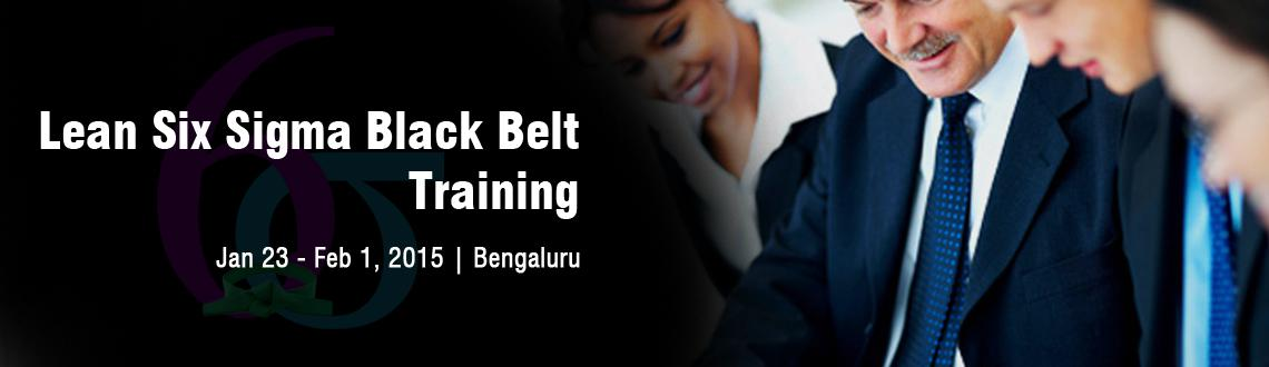 Lean Six Sigma Black Belt Training in Bangalore - January Fri 23, Sat 24, Sun 25, Sat 31, Sun 01