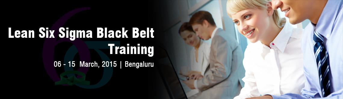 Lean Six Sigma Black Belt Training in Bangalore - March Fri 06, Sat 07, Sun 08, Sat 14, Sun 15