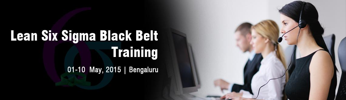 Lean Six Sigma Black Belt Training in Bangalore - May Fri 01, Sat 02, Sun 03, Sat 09, Sun 10
