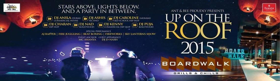 Book Online Tickets for UP ON THE ROOF 2015, Chennai.
