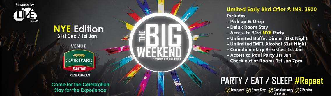 The Big Weekend ( NYE Edition ) on 31st - 1st Jan  Copy