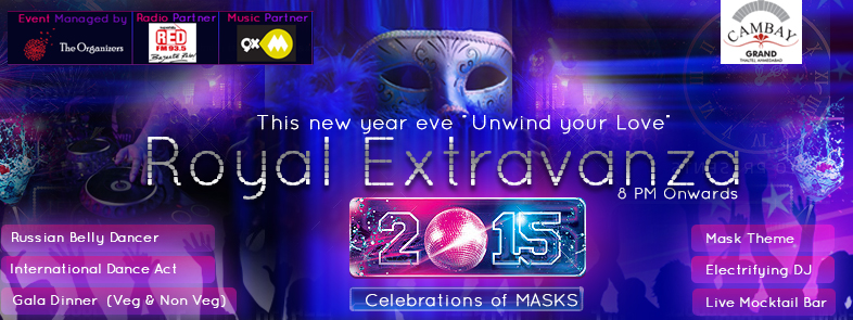 Royal Extravanza 2015 - New Year celebration at Cambay Grand, Ahmedabad