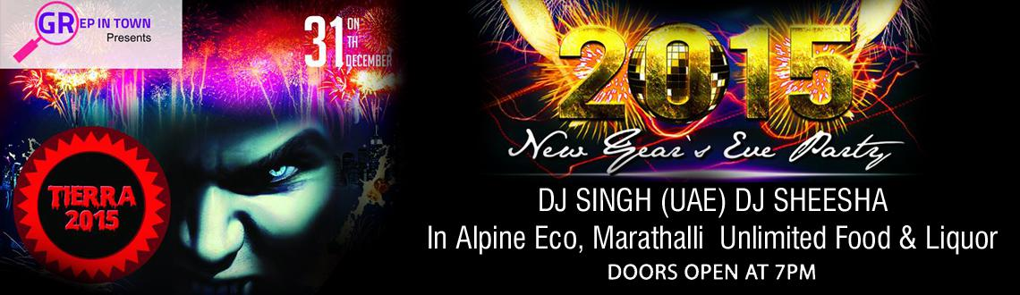 Book Online Tickets for Tierra New Year Eve - 2015, Bengaluru. Welcome the New Year like never before with the wackiest New Year's Eve Party of 2015 in Bengaluru. Tierra 2015 with its quirky vampire-themed party this year promises to take partying into a different league altogether at Alpine Eco, Doddanekk