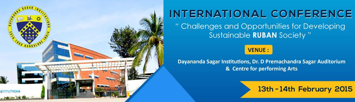 International Conference on Challenges and Opportunities for Developing Sustainable RUBAN Society, Feb 13-14 2015, Bengaluru