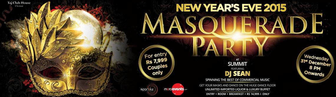 Book Online Tickets for Masquerade Party: New Years Eve 2015, Chennai. Artists:DJ Sean
