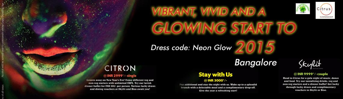 "Book Online Tickets for Vibrant Glowing Start To 2015, Bengaluru. Theme: ""Glow in the Dark""