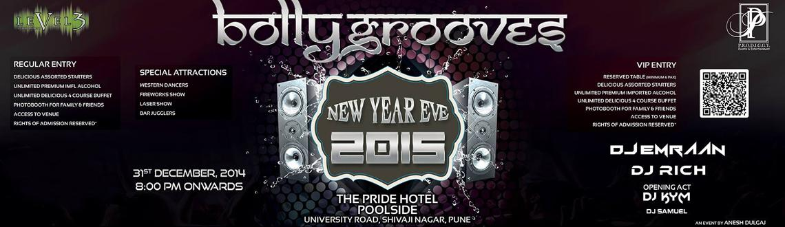 Book Online Tickets for BOLLYGROOVES NYE 2015, Pune. P.R.O.D.I.G.G.Y Events & ENTERTAINMENT in Association with LEVEL3 Presents★★★★★★BOLLYGROOVES NYE 2015★★★★★★█████ WELCOME NEW YEAR EVE 2015 â–