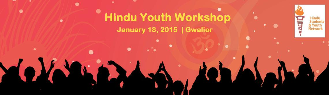 Book Online Tickets for Hindu Youth Workshop, Gwalior. About HSYN :