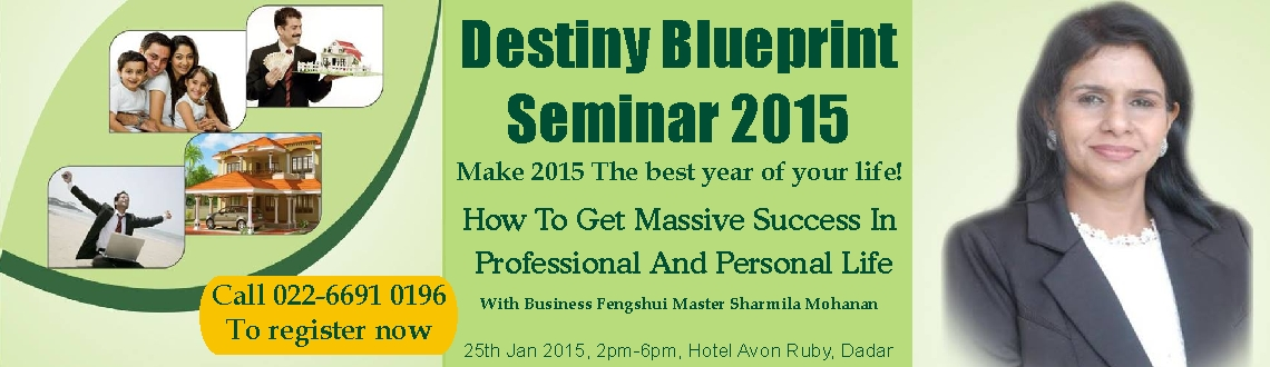 Book Online Tickets for Destiny Blueprint Seminar of 2015, Mumbai. Destiny Blueprint Seminar of 2015