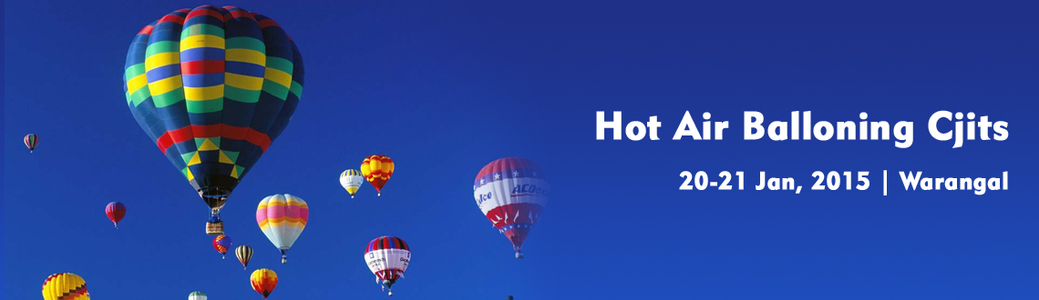 Hot Air Ballooning, January 20-21, 2015, Christu Jyoti Institute of Technology Science, Warangal