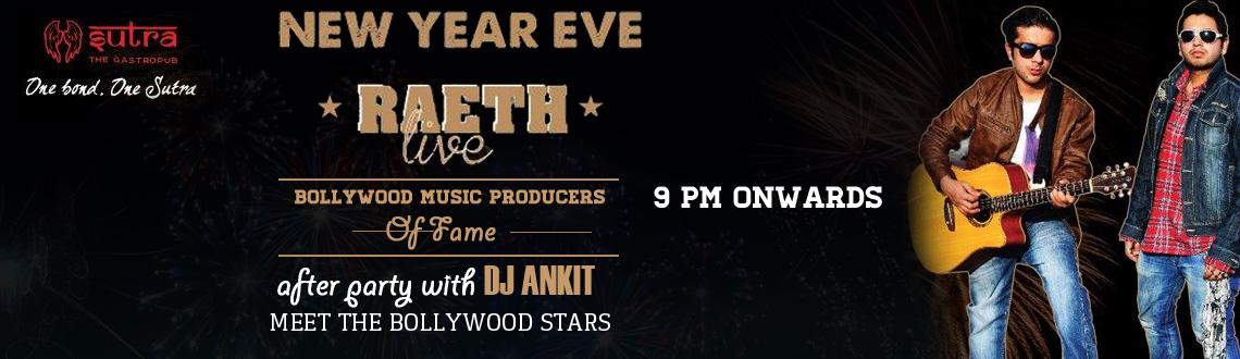 Book Online Tickets for New Year Eve 2015 at Sutra Gastropub | R, Gurugram. New Year Eve 2015 at Sutra Gastropub | Raeth Live |After Party with DJ Ankit