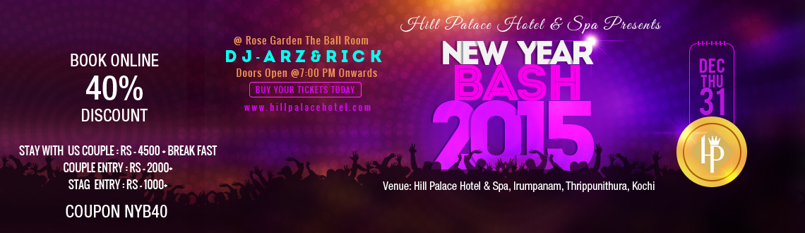 Book Online Tickets for New Years Bash at Hill Palace Hotel @ Tr, Ernakulam. New Years Bash at Hill Palace Hotel @ Tripunithura, Kochi.