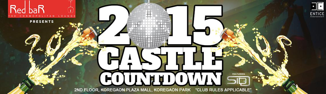 Book Online Tickets for Castle Countdown 2015@ Red Bar, Koregaon, Pune. NYE CASTLE COUNTDOWN 2015