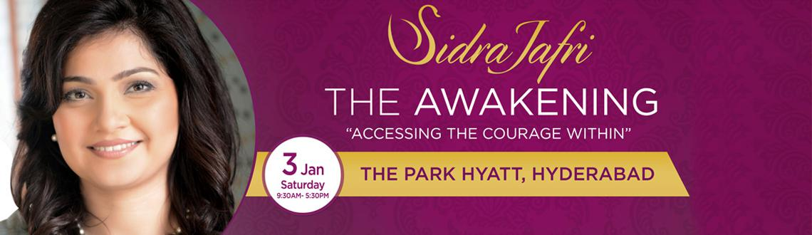 Book Online Tickets for The Awakening - Sidra Jafri, Hyderabad. Sidra is a global leader in consciousness, an acclaimed international gifted speaker and founder of The Awakening. Sidra has worked with over thousands of people in the United Kingdom, South Africa, Spain, Pakistan, Canada and Russia as an intuitive