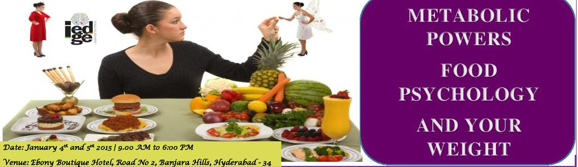 Book Online Tickets for METABOLIC POWERS FOOD PSYCHOLOGY AND YOU, Hyderabad.