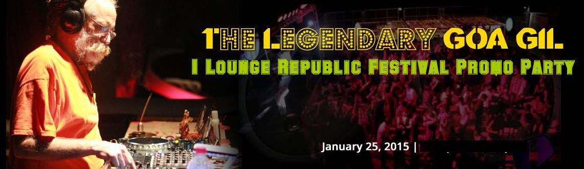 The Legendary GOA GIL 1Lounge Republic Festival Promo Party-25Th Jan-Sunday