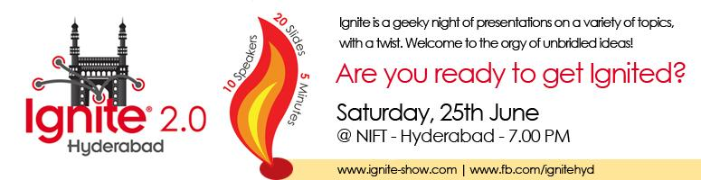 Book Online Tickets for Ignite Hyderabad Vol. 2, Hyderabad. Ignite is a night of presentations on a variety of topics, with a twist. Each presentation has 20 slides, that automatically advance after 15 seconds,It began in Seattle in 2006 and has now made its way to the city of Nawabs, Hyderabad.It is a geek e