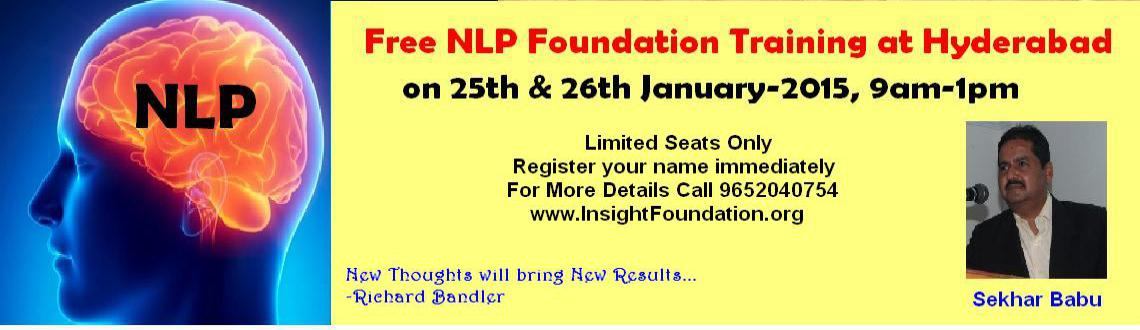 Book Online Tickets for Free NLP Foundation Workshop at Hyderaba, Hyderabad. Free NLP Foundation Workshop at Hyderabad 2pm to6pm