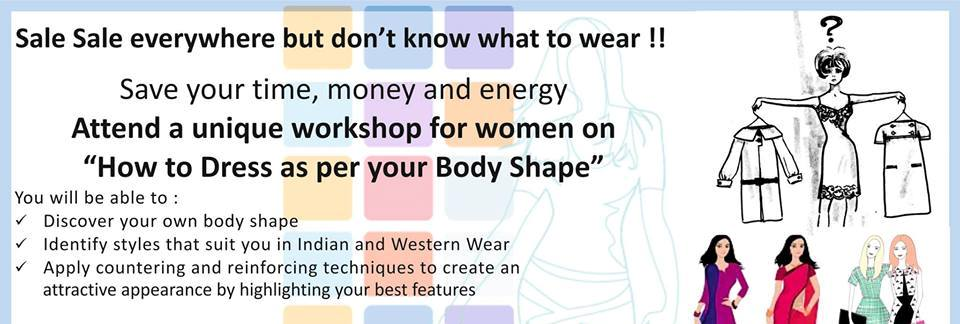 Workshop on How to Dress as Per Body Shape - for Women