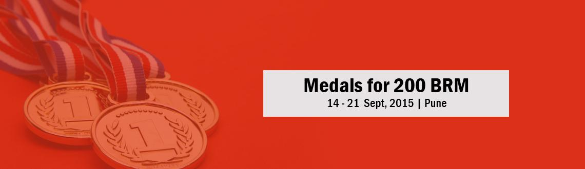 Book Online Tickets for Medals for 200 BRM - 13.Sep.15 , Pune. Moving on, medal fees will need to be paid online only before deadline.No cash payments will be accepted.
