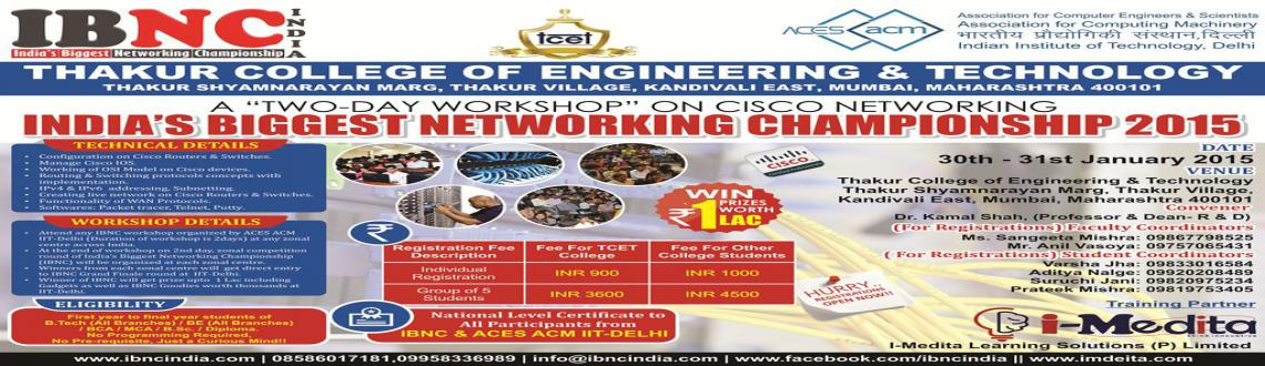 Book Online Tickets for IBNC-2015 : Indias Biggest Networking Ch, Mumbai. India\\'s Biggest Networking Championship at Thakur College of Engineering and Technology, Mumbai       ______________________________________________________________________________________________