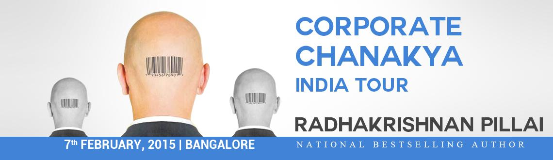 Book tickets at meraevents.com for one day Workshop on Corporate Chanakya by Radhakrishna Pillai at Bangalore