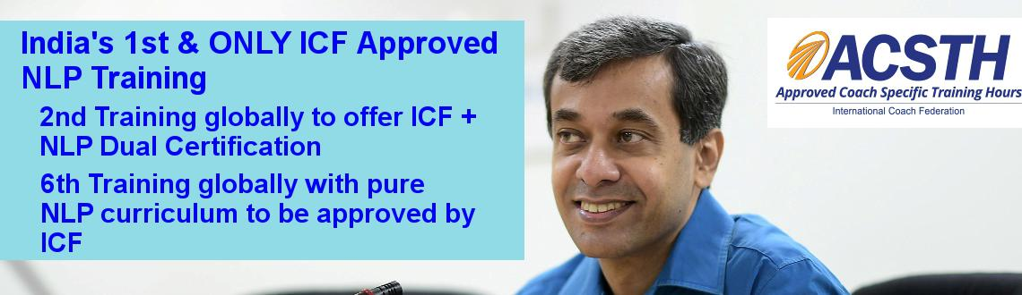 Indias 1st  ONLY ICF Approved ACSTH NLP Coach Certification (Dual Certification) Program Mumbai Mar-2015