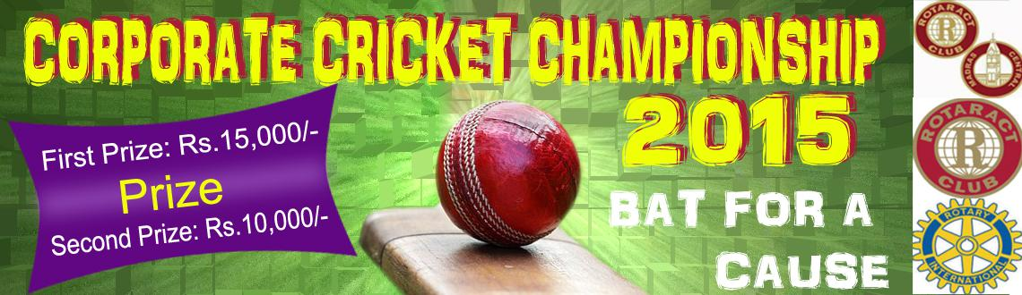 Book Online Tickets for Corporate Cricket Championship 2015, Chennai. Rotary Club of Madras Central