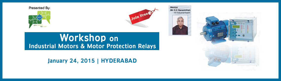 WORKSHOP ON INDUSTRIAL MOTORS  MOTOR PROTECTION RELAYS