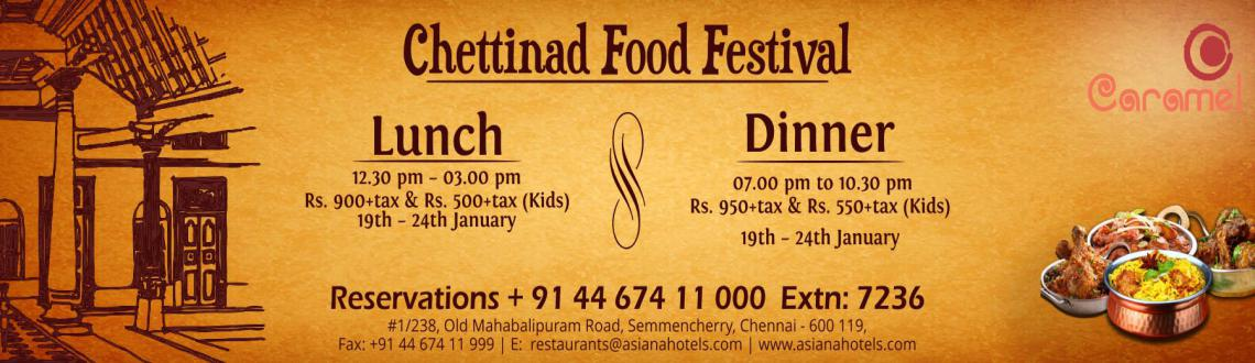Book Online Tickets for Chettinad Food Festival, Chennai. 