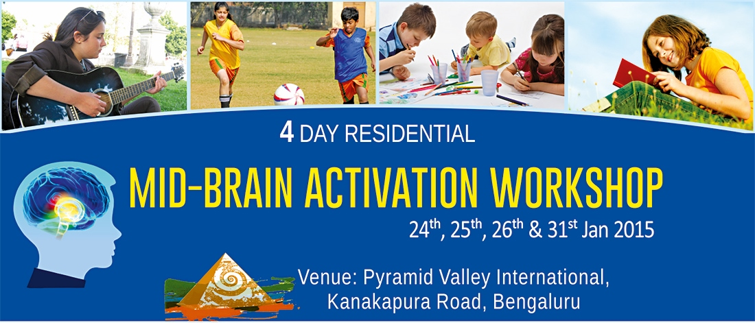 Book Online Tickets for MID-BRAIN ACTIVATION WORKSHOP - 24th - 2, Bengaluru. This program is a 4 Day Residential Workshop, exclusively created for children between the ages of 6 – 16 as they would be able to adapt new learning effectively.