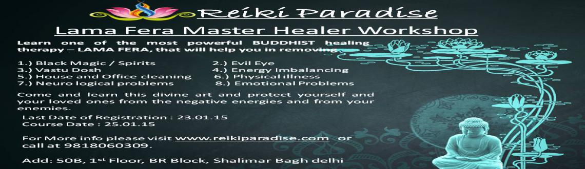 Book Online Tickets for Lama Fera Master Healer Workshop, NewDelhi. Learn one of the most powerful BUDDHIST healing therapy – LAMA FERA, that will help you in removing