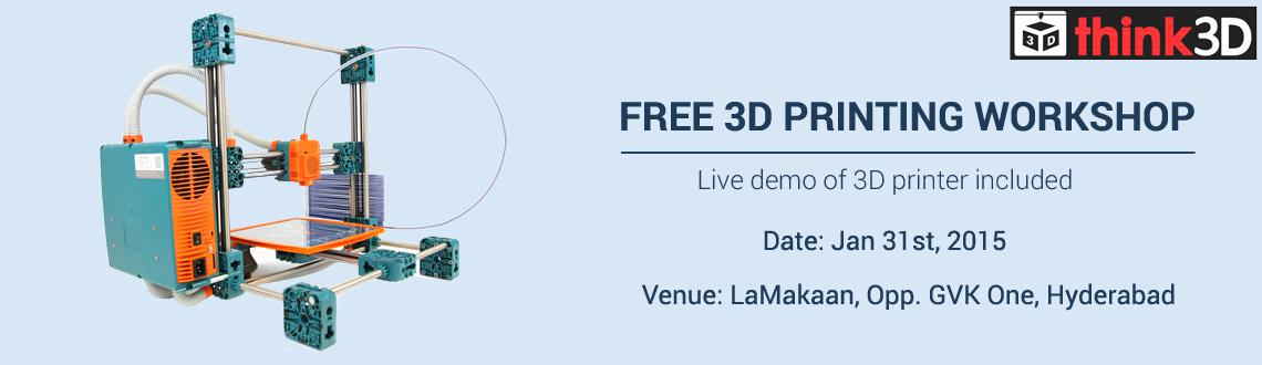 Book Online Tickets for Free 3D printing workshop @ Hyderabad, Hyderabad. think3D, India\\\'s largest 3D printer store is conducting a 3D printing workshop on Januvary 31th 2015 at Lamakaan, Opp. GVKOne Mall , Banjara Hills Hyderabad. This workshop is intended for all those who are inquisitive of 3D printing technology. In