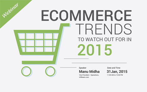 Webinar : Ecommerce Trends to watch out in 2015
