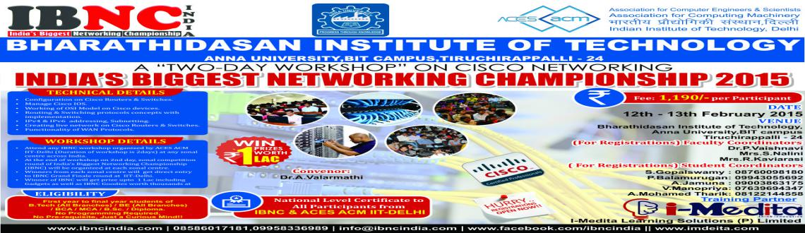 Book Online Tickets for IBNC-2015 : 2 Days Networking Workshop a, Thiruchira. IBNC-2015 : 2 Days Networking Workshop at Bharathidasan Institute of Technology, Tiruchirappalli    ______________________________________________________________________________________________ About Workshop Two day