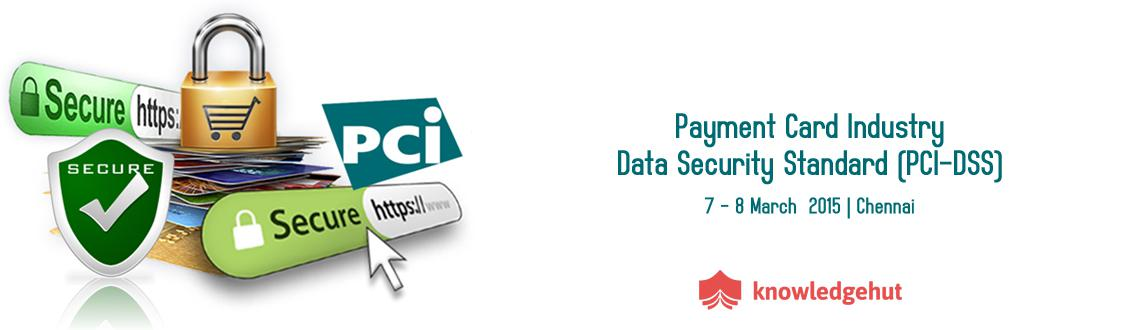 Book Online Tickets for Payment Card Industry-Data Security Stan, Chennai. http://www.knowledgehut.com/training/pci-data-security-standard-training-chennai/651/14448