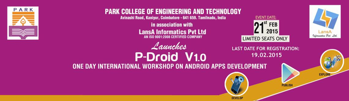 Book Online Tickets for P-DROID V1.0 ONE DAY INTERNATIONAL WORKS, Coimbatore. P-DROID V1.0 ONE DAY INTERNATIONAL WORKSHOP ON ANDROID APPS DEVELOPMENT