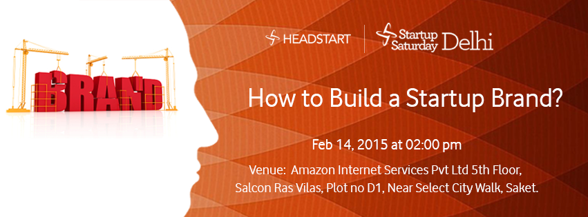 Book Online Tickets for How to build a Brand for a Startup - Feb, NewDelhi. Location: http://goo.gl/FJp1ejFor any queries, Please send us a mail at delhi@headstart.in. We will be happy to answer.