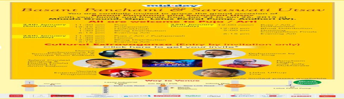 Book Online Tickets for Basant Panchami and Saraswati Utsav , Mumbai.   The Grand Basant Panchami& Saraswati Utsav -2015 is an initiative by a group of friends from all fields under the banner of Aradhanaas a community celebration in Andheri. From this year the activities will be conducted under Dr. Snehamo
